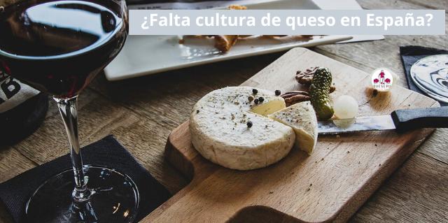 ¿Falta cultura de queso en España?